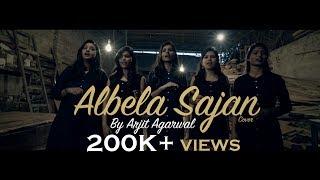 Albela Sajan - Hum Dil De Chuke Sanam | Cover | Arjit Agarwal