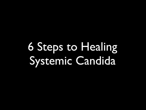 6 Steps to Heal Systemic Candida