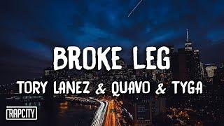 Tory Lanez - Broke Leg ft. Quavo & Tyga (Lyrics)