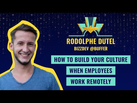 How to build your culture when employees work remotely - by Rodolphe Dutel, bizzdev @Buffer