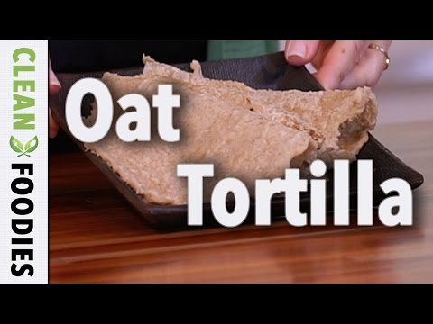 Oat Tortillas Recipe, Gluten Free