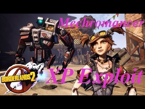 Borderlands 2 - How to Get Unlimeted XP For the Mechromancer