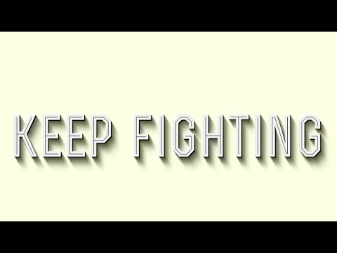 KEEP FIGHTING - Motivational Video (Real Life Advice: UNEDITED)
