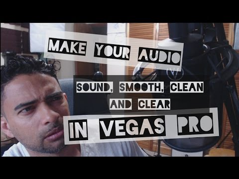 How to make your Audio sound, smooth, clean and clear in Vegas Pro (part 2 of 3)