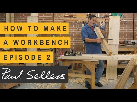 How to Make a Workbench Episode 2 | Paul Sellers