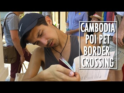 WELCOME TO CAMBODIA - POI PET BORDER CROSSING - VISA ON ARRIVAL