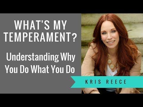 What's My Temperament? Understanding Why You Do What You Do - Kris Reece - Personal Development