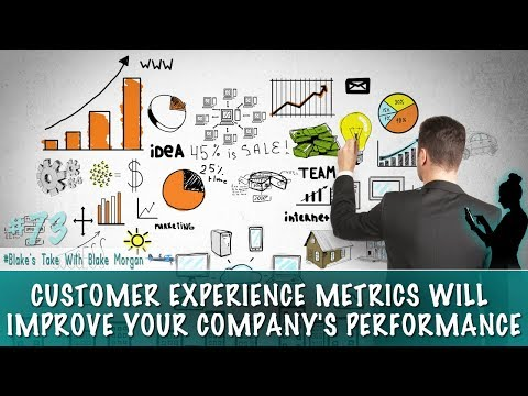 Customer Experience Metrics Will Improve Your Company's Performance