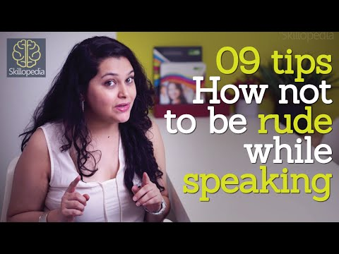 9 tips - How not to be rude while speaking - Interpersonal skills & Personality Development