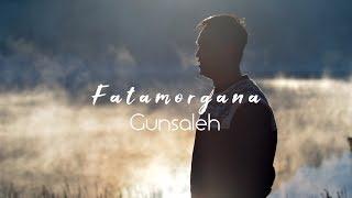 Gunsaleh - Fatamorgana