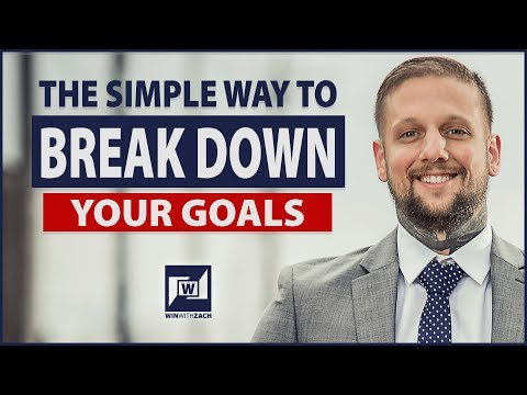 How To Break Down Your Goals Into Actionable Steps
