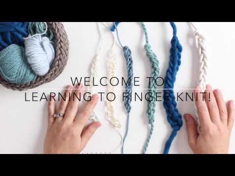 How To Finger Knit from the Finger Knitting Expert