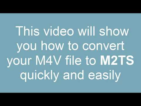 How to Convert M4V to M2TS