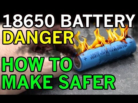 Electric Danger of Lithium Ion 18650 - Battery Fires Exposed - Possible DIY Solution