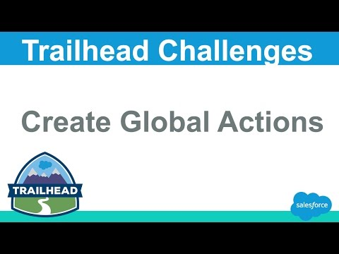 Create Global Action | Salesforce Trailhead
