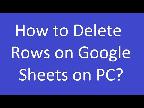 How to Delete Rows on Google Sheets on PC?