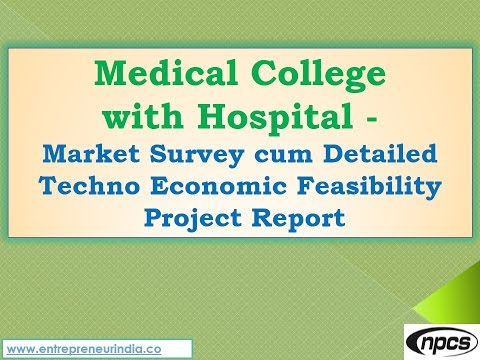 Medical College with Hospital - Market Survey, Detailed Techno Economic Feasibility Project Report