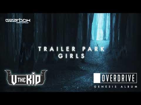 OverDrive & VtheKid - Trailer Park Girls [Genesis]