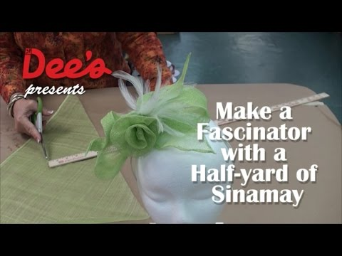 Dee's Presents: Make a Fascinator with 1/4 Yard of Sinamay!
