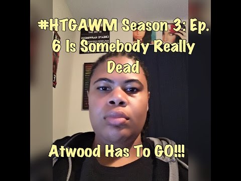 (REVIEW) How To Get Away With Murder | Season 3: Ep. 6 | Is Somebody Really Dead (RECAP)