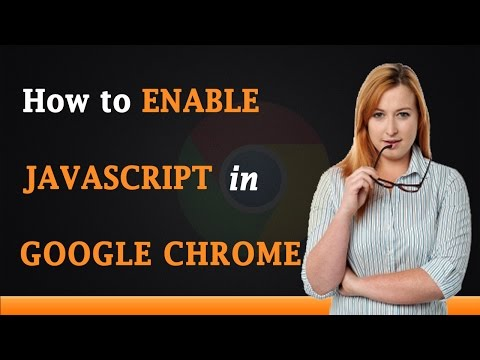 How to Enable JavaScript in Google Chrome Browser