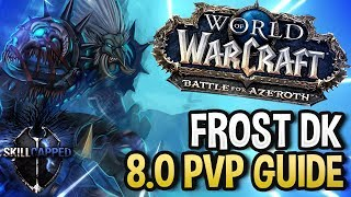 BFA - Frost Death Knight | Full DPS Guide 8 0/8 1 [Basics PvE