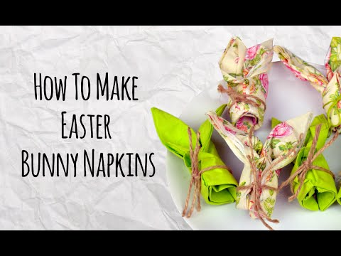 How To Make Easter Bunny Napkins - DIY Easter Decorations