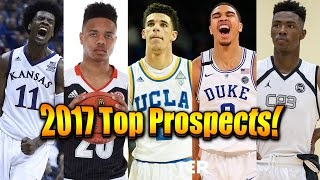Top 10 Prospects for the 2017 NBA Draft: Lonzo Ball, Markelle Fultz, Dennis Smith Jr, and more!