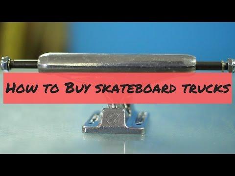 How to Buy Skateboard Trucks