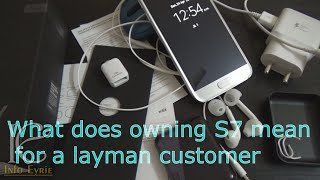 Samsung Galaxy S7: 10 silly things to brag and get annoyed about: In layman words