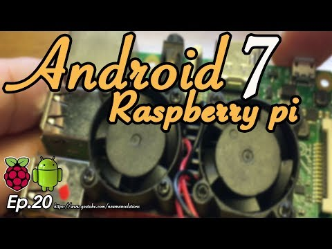 New Android 7.1.2 on Raspberry pi 3 - (EP20) Processor Cooling on turbo mode