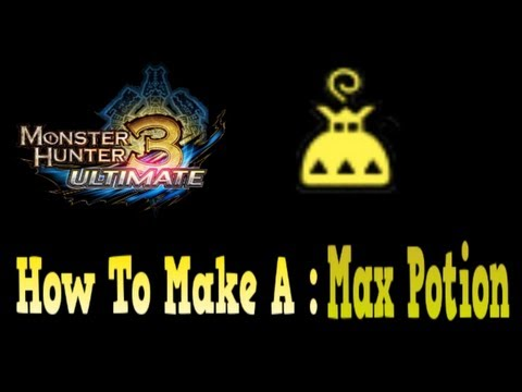Monster Hunter 3 Ultimate : How to make Max Potion