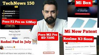 TN150 POCO F2 Pro 12May,Mi Box, Poco M2 Pro, Realme X3 soon, Redmi Pad, Realme 6000mAh, Android Beta
