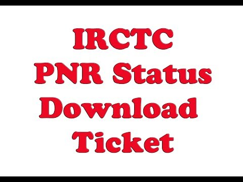 How to check Indian Railways/IRCTC PNR status and download ticket online