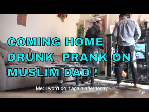 COMING HOME DRUNK PRANK ON MUSLIM FATHER!!