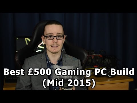 Best £500 Gaming PC Build (Mid 2015)