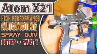Atom X21 High Performance Automotive Spray Gun Setup - Part 1