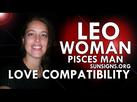 Leo Woman And Pisces Man – An Unusual But Loving Pair