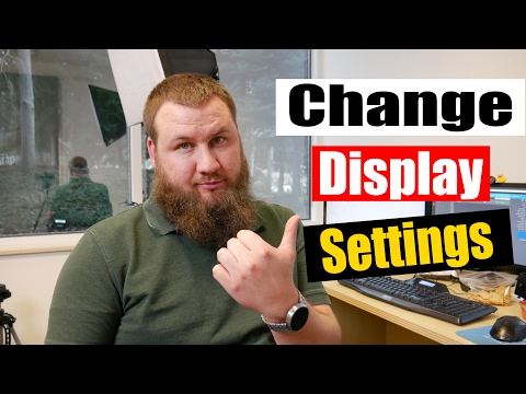 How to change your display settings| Windows 7/8/10