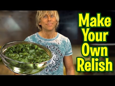 MAKE YOUR OWN RELISH IN 90 SECONDS_ Super Fast and  Easy