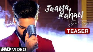 "Jai Taneja ""Jaana Kahan"" Latest Video Song Teaser | Feat. Elena Liman"