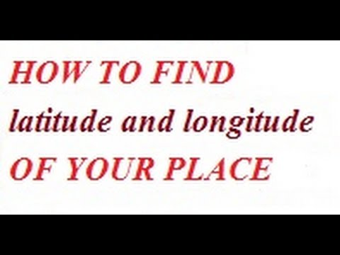 HOW TO FIND AND WHAT IS  latitude and longitude OF YOUR PLACE  GPS MAP FOR NEW PLACE ADRESS