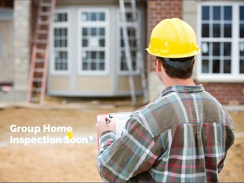 Getting Ready for Group Home Inspection? Start a Group Home The Right Way!