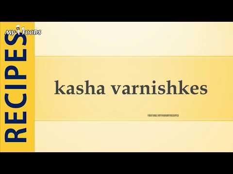 kasha varnishkes
