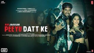 Marjaavaan: Peeyu Datt Ke Video Song | Yo Yo Honey Singh | Sidharth Malhotra, Nushrat Bharucha