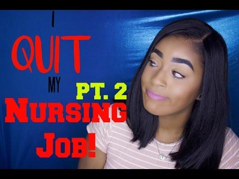 I QUIT MY NURSING JOB PT. 2