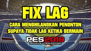 LAG FIX / CROWD REMOVER/ LOW PC - PES 2019 DEMO - PC