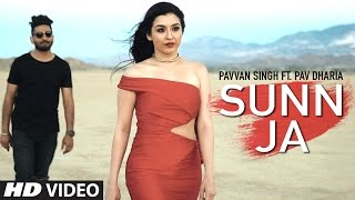 "Sunn Ja Video song Pavvan Singh, Pav Dharia | ""Latest Punjabi Songs 2016"" 