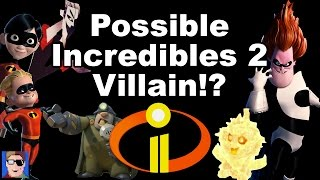 Top 5 Potential Villains for The Incredibles 2