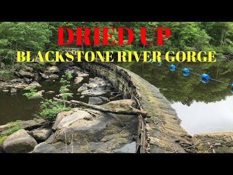 Dried up Blackstone River Gorge ~ Rolling Dam ~ May 28, 2018 ~ Memorial Day